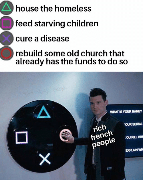 Children, Church, and Homeless: house the homeleSS  feed starving children  cure a disease  rebuild some old church that  already has the funds to do so  WHAT IS YOUR NAME?  OUR SERIAL  rich  people H  EXPLAIN WH