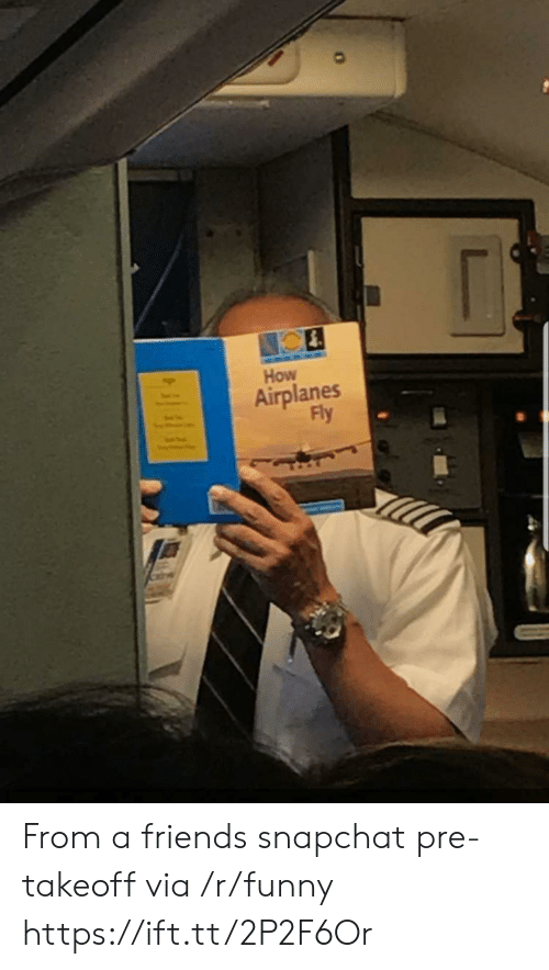 Funny, Snapchat, and How: How  Airplanes  Fly From a friends snapchat pre-takeoff via /r/funny https://ift.tt/2P2F6Or