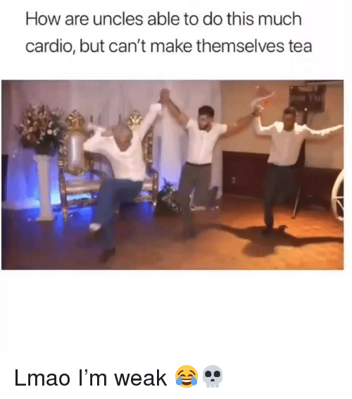 Funny, Lmao, and How: How are uncles able to do this muchh  cardio, but can't make themselves tea Lmao I'm weak 😂💀