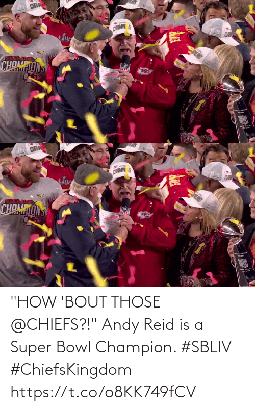 "Chiefs: ""HOW 'BOUT THOSE @CHIEFS?!""   Andy Reid is a Super Bowl Champion. #SBLIV #ChiefsKingdom https://t.co/o8KK749fCV"
