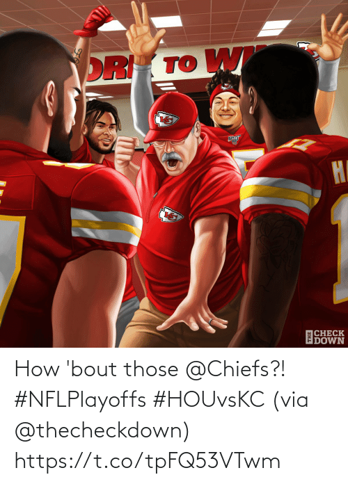 how: How 'bout those @Chiefs?! #NFLPlayoffs #HOUvsKC  (via @thecheckdown) https://t.co/tpFQ53VTwm