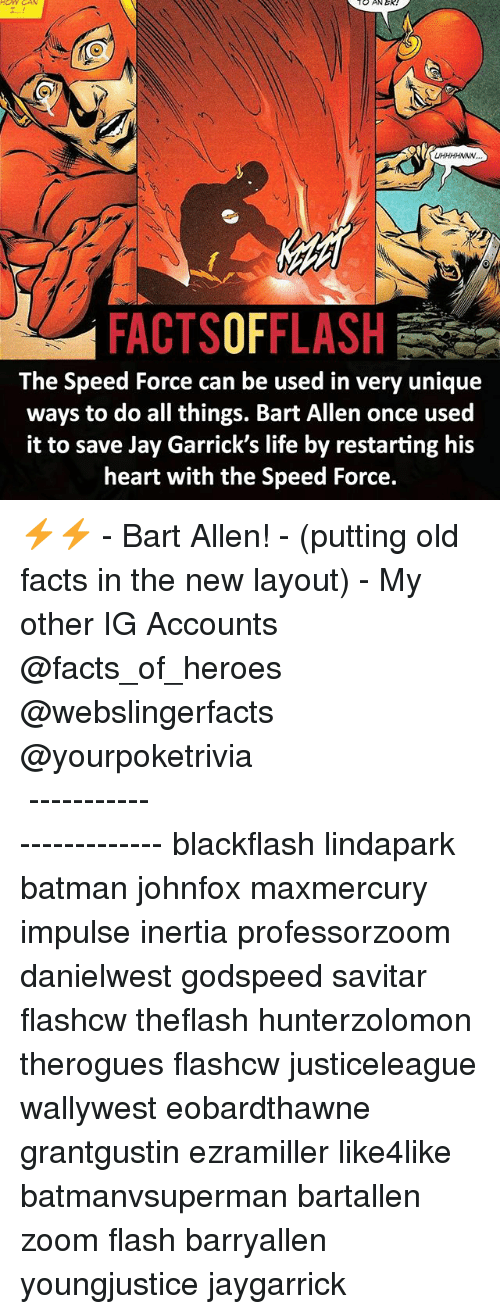 Savitar: HOW CAN  TO AN EK!  FACTSOFFLASH  The Speed Force can be used in very unique  ways to do all things. Bart Allen once used  it to save Jay Garrick's life by restarting his  heart with the Speed Force. ⚡️⚡️ - Bart Allen! - (putting old facts in the new layout) - My other IG Accounts @facts_of_heroes @webslingerfacts @yourpoketrivia ⠀⠀⠀⠀⠀⠀⠀⠀⠀⠀⠀⠀⠀⠀⠀⠀⠀⠀⠀⠀⠀⠀⠀⠀⠀⠀⠀⠀⠀⠀⠀⠀⠀⠀ ⠀⠀------------------------ blackflash lindapark batman johnfox maxmercury impulse inertia professorzoom danielwest godspeed savitar flashcw theflash hunterzolomon therogues flashcw justiceleague wallywest eobardthawne grantgustin ezramiller like4like batmanvsuperman bartallen zoom flash barryallen youngjustice jaygarrick
