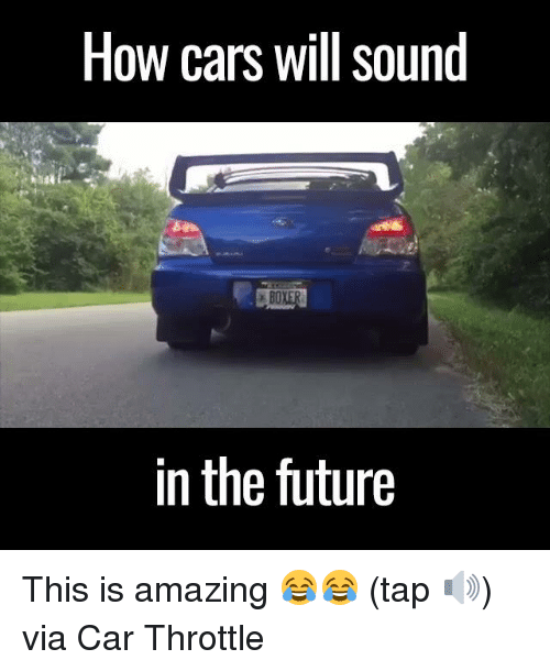 Dank, 🤖, and Throttle: How cars will sound  EBO  in the future This is amazing 😂😂 (tap 🔊)  via Car Throttle