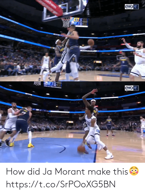 how did: How did Ja Morant make this😳 https://t.co/SrPOoXG5BN