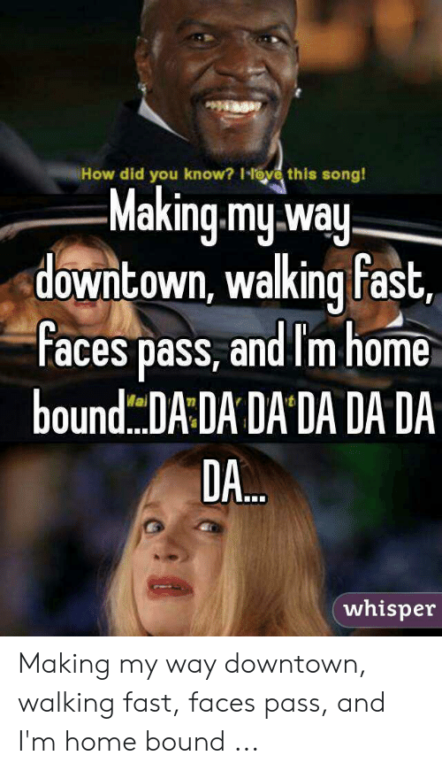 🐣 25+ Best Memes About Making My Way Downtown Walking