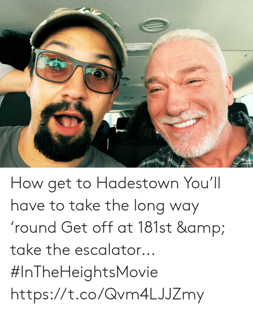 Escalator: How get to Hadestown You'll have to take the long way 'round Get off at 181st & take the escalator... #InTheHeightsMovie https://t.co/Qvm4LJJZmy