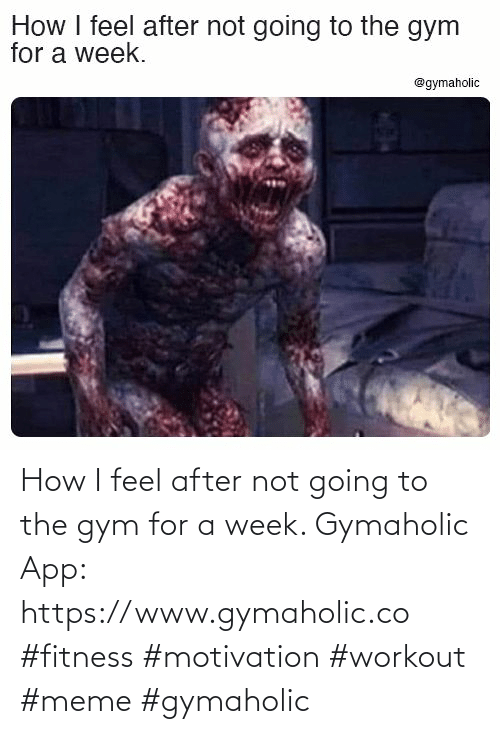 Gym: How I feel after not going to the gym for a week.  Gymaholic App: https://www.gymaholic.co  #fitness #motivation #workout #meme #gymaholic