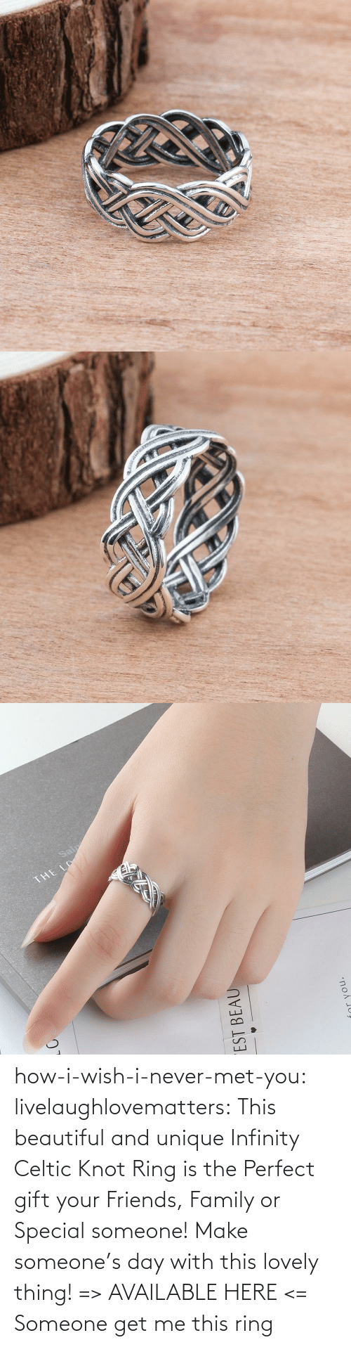 Infinity: how-i-wish-i-never-met-you: livelaughlovematters:  This beautiful and unique Infinity Celtic Knot Ring is the Perfect gift your Friends, Family or Special someone! Make someone's day with this lovely thing! => AVAILABLE HERE <=    Someone get me this ring