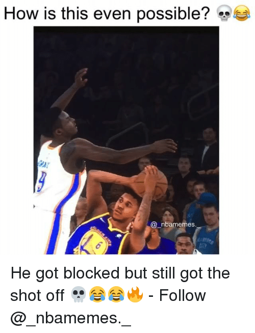 Memes, 🤖, and How: How is this even possible?  @_nbamemes He got blocked but still got the shot off 💀😂😂🔥 - Follow @_nbamemes._