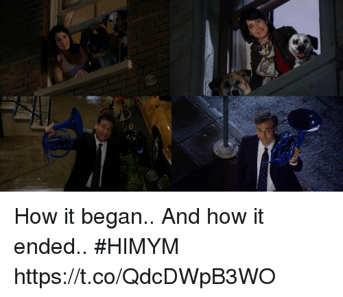 himym: How it began..  And how it ended..  #HIMYM https://t.co/QdcDWpB3WO