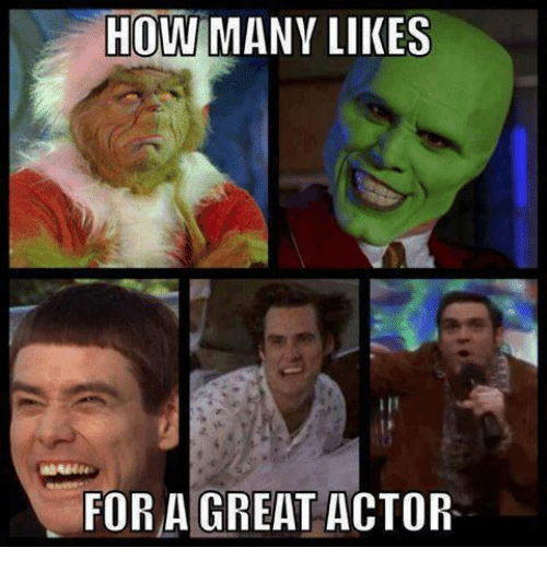 Memes, 🤖, and How: HOW  MANY LIKES  FOR A GREAT ACTOR.