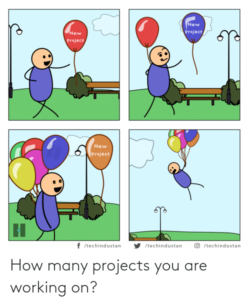 working: How many projects you are working on?