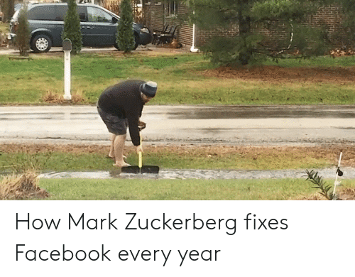 Facebook, Mark Zuckerberg, and How: How Mark Zuckerberg fixes Facebook every year