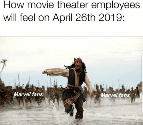 Movie Theater: How movie theater employees  will feel on April 26th 2019:  arvel fans  Marvelkfans