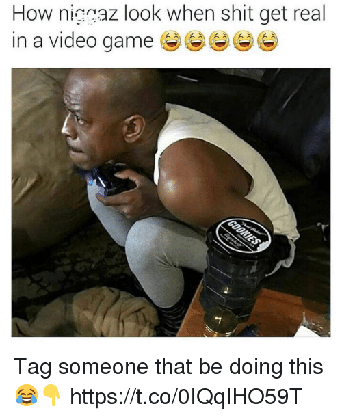 Shit, Video, and Tag Someone: How nigaaz look when shit get real  in a video gamee Tag someone that be doing this 😂👇 https://t.co/0IQqIHO59T