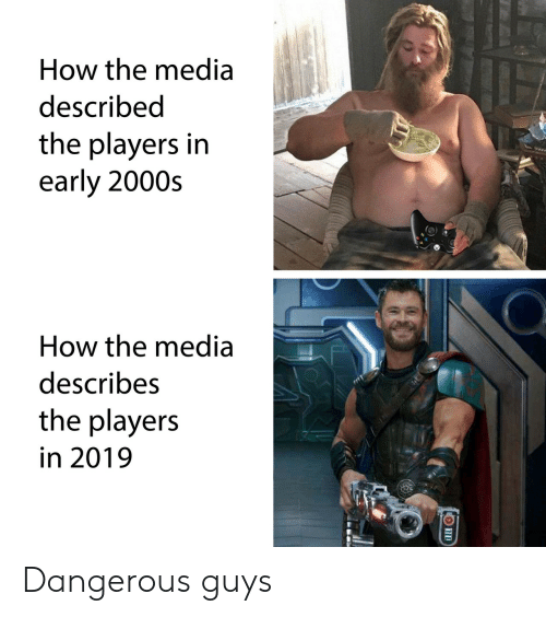 2000s: How the media  described  the players in  early 2000s  How the media  describes  the players  in 2019 Dangerous guys