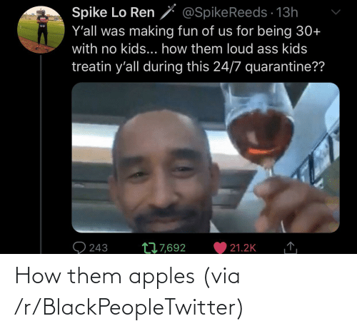 how: How them apples (via /r/BlackPeopleTwitter)