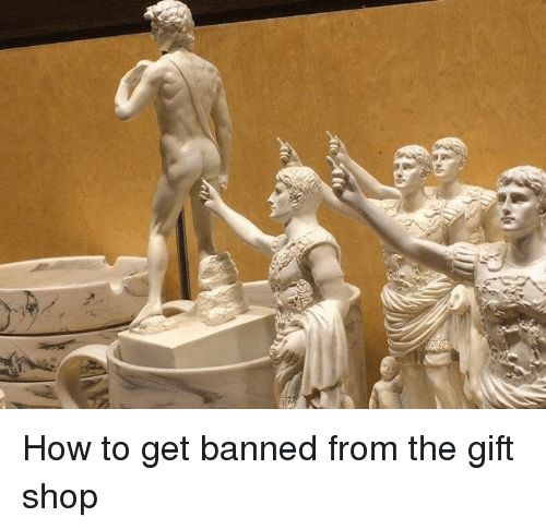 the-gift-shop: How to get banned from the gift shop