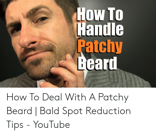 How to Handle Patchy Beard How to Deal With a Patchy Beard