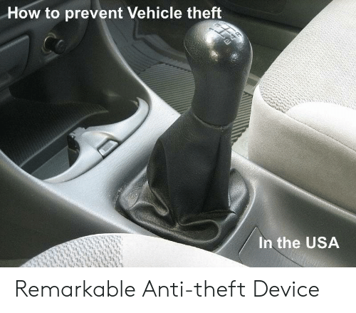 How To, Anti, and How: How to prevent Vehicle theft  24R  In the USA Remarkable Anti-theft Device