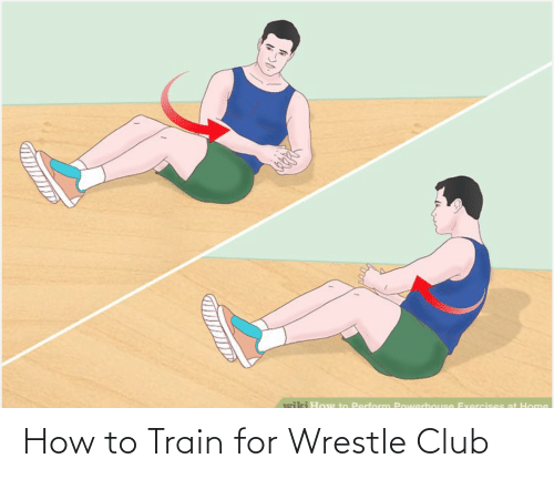 wrestle: How to Train for Wrestle Club