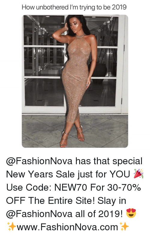 Fashionnova: How unbothered I'm trying to be 2019 @FashionNova has that special New Years Sale just for YOU 🎉 Use Code: NEW70 For 30-70% OFF The Entire Site! Slay in @FashionNova all of 2019! 😍 ✨www.FashionNova.com✨