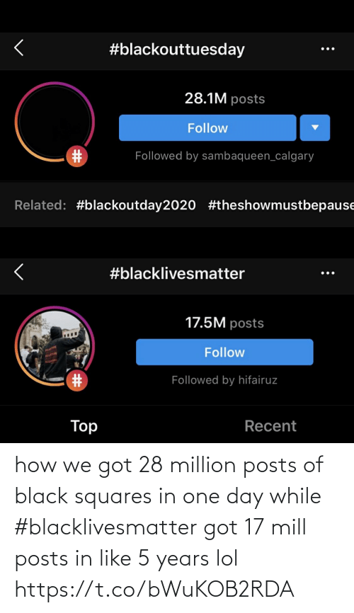 got: how we got 28 million posts of black squares in one day while #blacklivesmatter got 17 mill posts in like 5 years lol https://t.co/bWuKOB2RDA