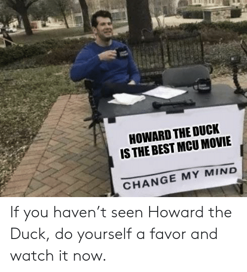 Do Yourself Favor Transform Your >> Howard The Duck Is The Best Mcu Movie Change My Mind If You Haven T
