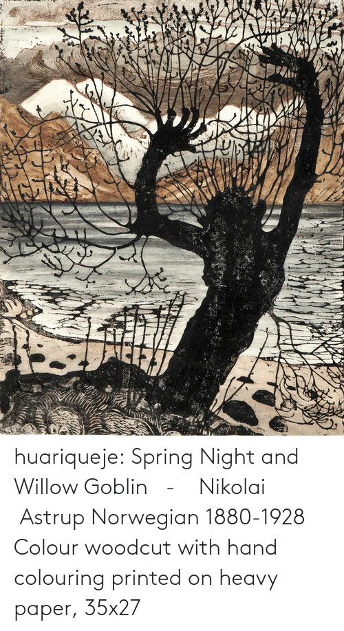 Colour: huariqueje:  Spring Night and Willow Goblin  -  Nikolai Astrup Norwegian 1880-1928   Colour woodcut with hand colouring printed on heavy paper, 35x27