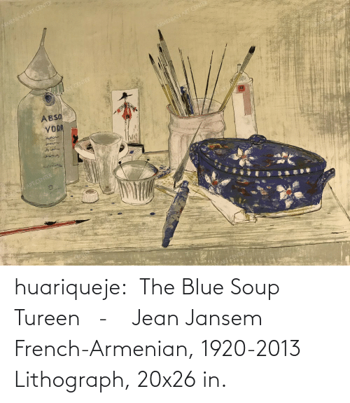 French: huariqueje:  The Blue Soup Tureen   -    Jean Jansem French-Armenian, 1920-2013 Lithograph,   20x26 in.