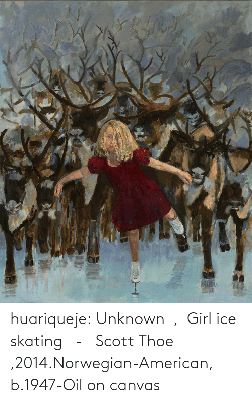 scott: huariqueje:  Unknown  ,  Girl ice skating   -   Scott Thoe ,2014.Norwegian-American, b.1947-Oil on canvas