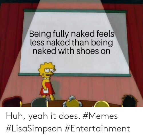 entertainment: Huh, yeah it does. #Memes #LisaSimpson #Entertainment
