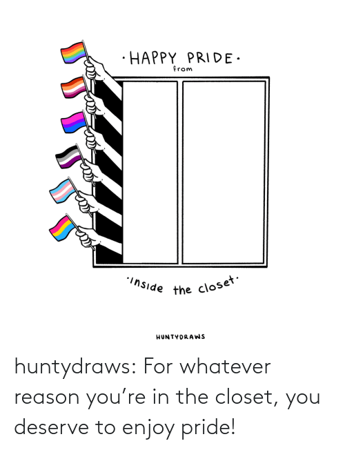 pride: huntydraws:  For whatever reason you're in the closet, you deserve to enjoy pride!