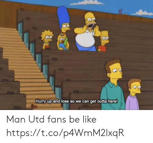 Be Like, Soccer, and Outta: Hurry up and lose so we can get outta herel Man Utd fans be like https://t.co/p4WmM2lxqR