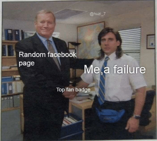 Facebook, Failure, and Page: @huzi 7  Random facebook  page  Me a failure  Top fan badge