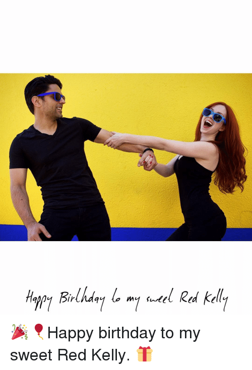"kelli: HWY Birlhdqul m1 satel Red kelll  appy Birthd""1 m1 swell Red kelly  irlnaq 🎉🎈Happy birthday to my sweet Red Kelly. 🎁"