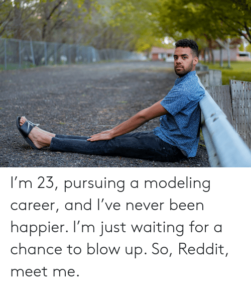 I'm 23 Pursuing a Modeling Career and I've Never Been