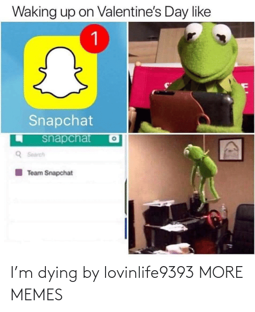 M: I'm dying by lovinlife9393 MORE MEMES