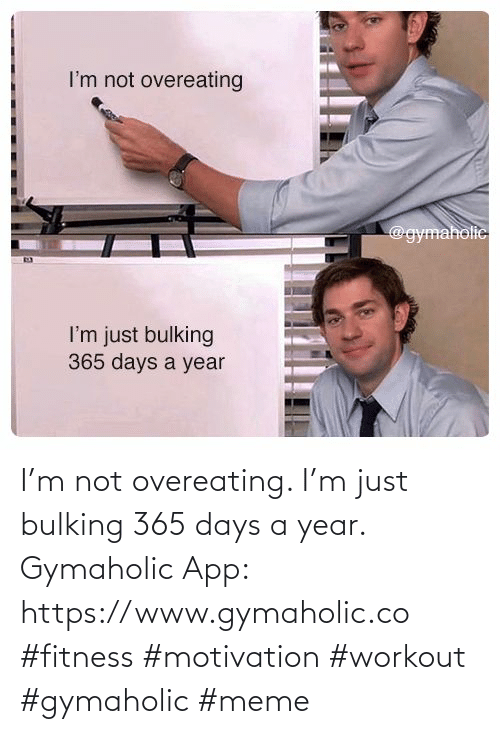 overeating: I'm not overeating. I'm just bulking 365 days a year.  Gymaholic App: https://www.gymaholic.co  #fitness #motivation #workout #gymaholic #meme