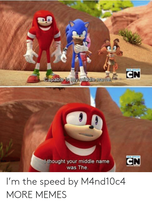 speed: I'm the speed by M4nd10c4 MORE MEMES