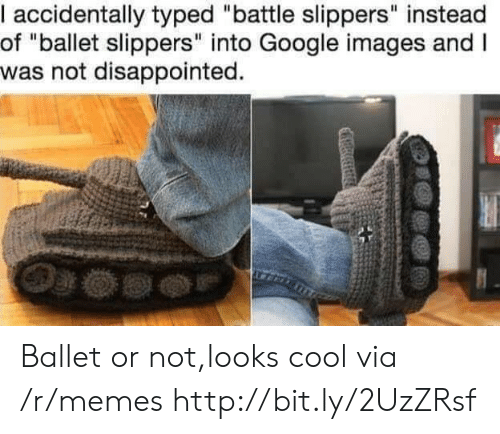 """Typed: I accidentally typed """"battle slippers"""" instead  of """"ballet slippers"""" into Google images and I  was not disappointed. Ballet or not,looks cool via /r/memes http://bit.ly/2UzZRsf"""