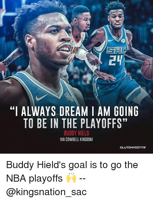 "Nba, Goal, and Nba Playoffs: ""I ALWAYS DREAM I AM GOING  TO BE IN THE PLAYOFFS""  BUDDY HIELD  VIA COWBELL KINGDOM Buddy Hield's goal is to go the NBA playoffs 🙌 -- @kingsnation_sac"