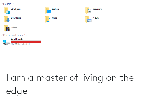 On The Edge: I am a master of living on the edge