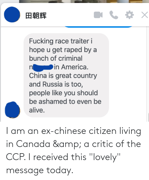 """Lovely Message: I am an ex-chinese citizen living in Canada & a critic of the CCP. I received this """"lovely"""" message today."""