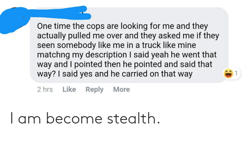 stealth: I am become stealth.