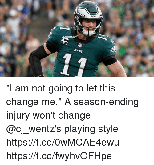 """Memes, Change, and 🤖: """"I am not going to let this change me.""""  A season-ending injury won't change @cj_wentz's playing style: https://t.co/0wMCAE4ewu https://t.co/fwyhvOFHpe"""