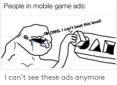 ads: I can't see these ads anymore