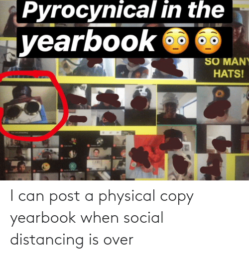 Physical: I can post a physical copy yearbook when social distancing is over