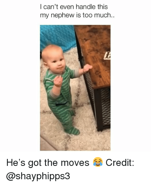 Memes, Too Much, and 🤖: I can't even handle this  my nephew is too much He's got the moves 😂 Credit: @shayphipps3