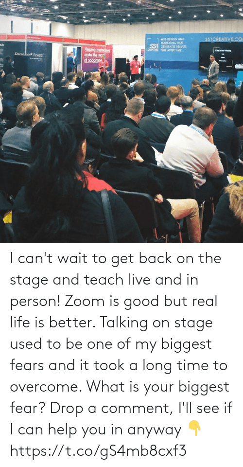 talking: I can't wait to get back on the stage and teach live and in person! Zoom is good but real life is better.   Talking on stage used to be one of my biggest fears and it took a long time to overcome. What is your biggest fear? Drop a comment, I'll see if I can help you in anyway 👇 https://t.co/gS4mb8cxf3
